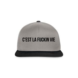 C'est la fuckin vie - Snapback Cap