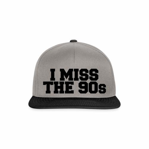 I Miss the 90s - Snapback Cap
