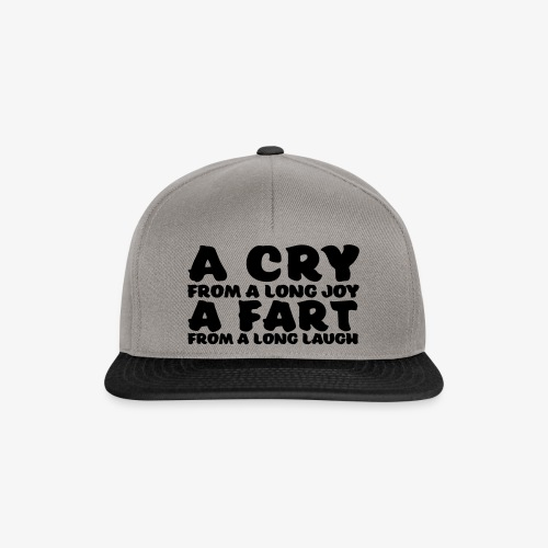 a cry from a long laugh a fart from a long laugh - Snapback Cap