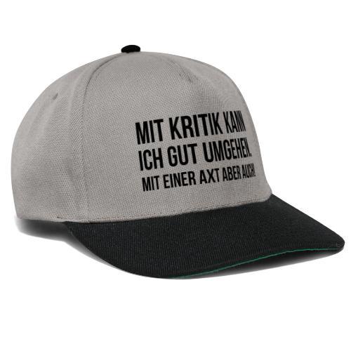 Spruch Text Kritik Axt - Snapback Cap