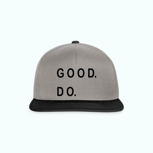 GOOD. DO. - Snapback Cap
