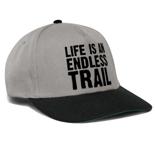 Life is an endless trail - Snapback Cap
