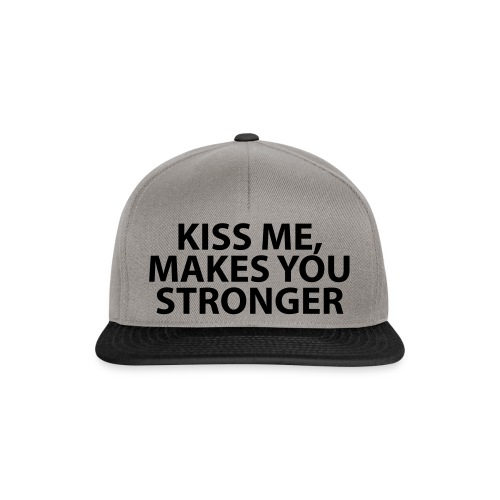kiss me makes you stronger - Gorra Snapback