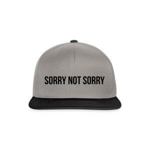 Sorry Not Sorry - Snapback Cap