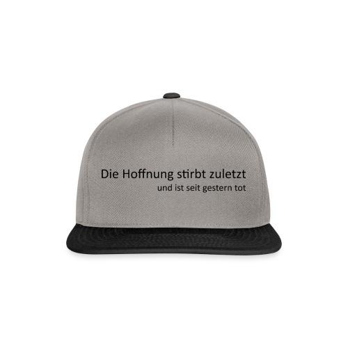 Die Hoffnung stirbt zuletzt - Snapback Cap