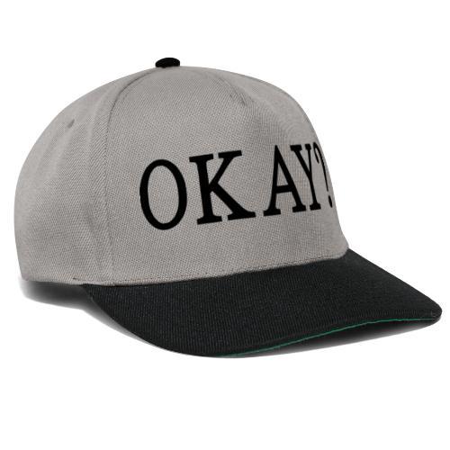 Okay? schwarz - Snapback Cap