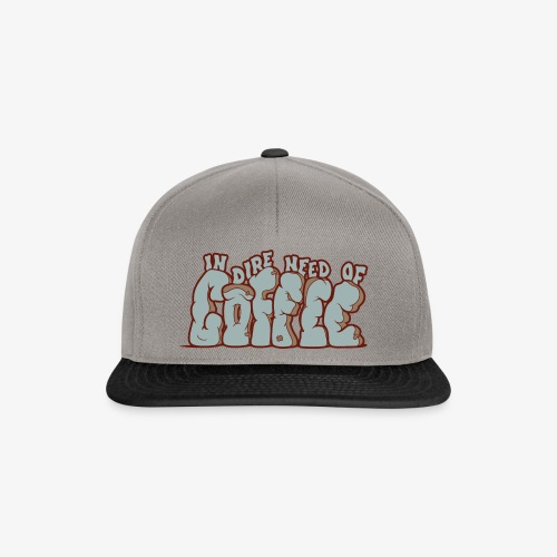 In dire need of coffee - Snapback Cap