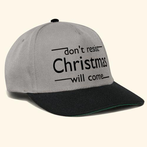 dont resist Christmas will come - Snapback Cap