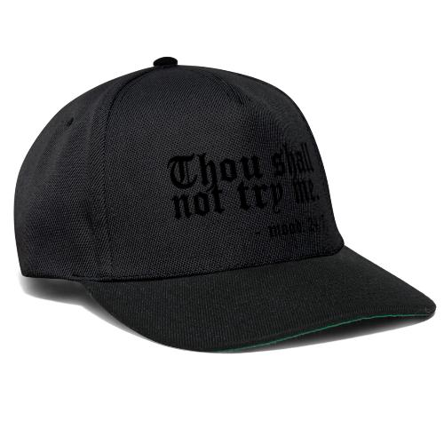 Thou Shall Not Try Me - Snapback Cap