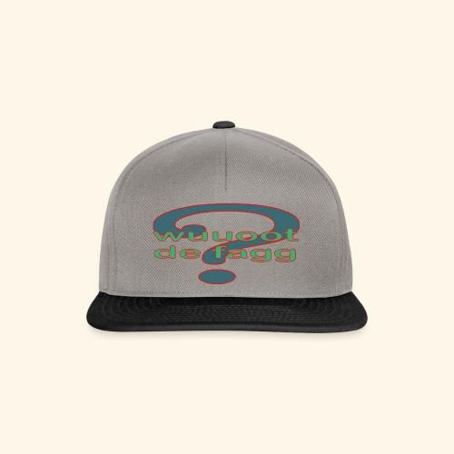 wuot de fagg? 001 - Snapback Cap