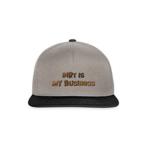 Dirt is my business - Snapback Cap