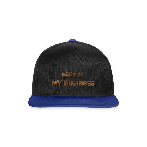 Dirt is my business - Snapback Cap