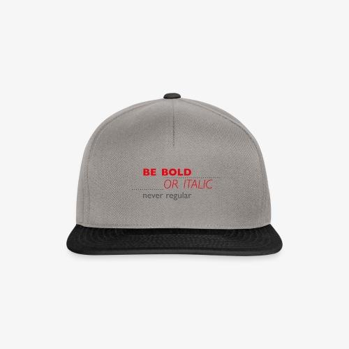 be bold or italic - but please - never regular - Snapback Cap