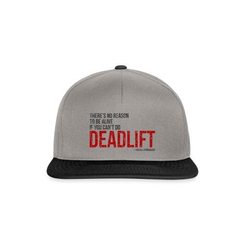 Deadlift quote - Jon Pall Sigmarsson - Snapback Cap