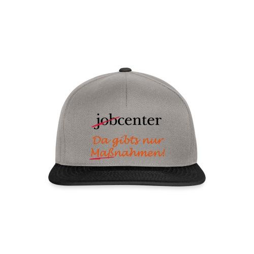 jobcenter - da gibts nur Maßnahmen! Kein Job - Snapback Cap