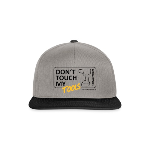 Don't Touch My Tools - Snapback Cap