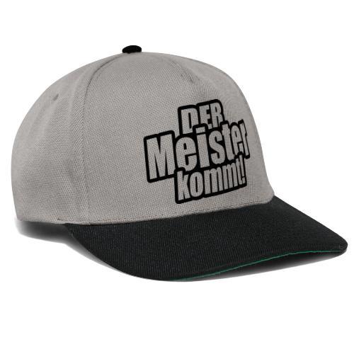 der meister kommt - Snapback Cap