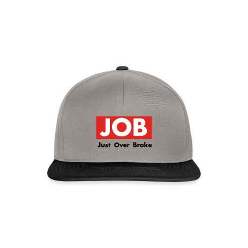 Just Over Broke - Snapback Cap
