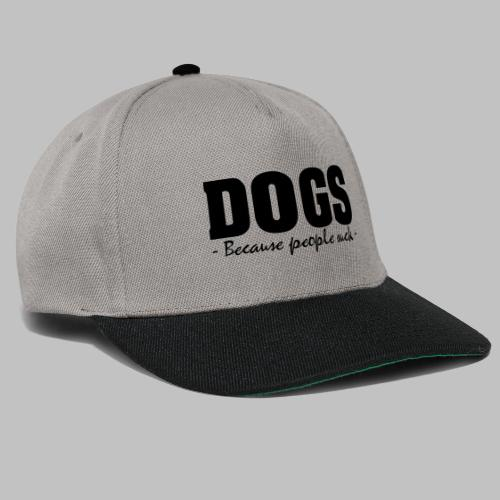 DOGS - BECAUSE PEOPLE SUCK - Snapback Cap