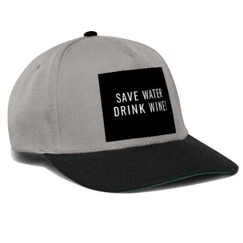 Save water, Drink Wine - Snapback cap