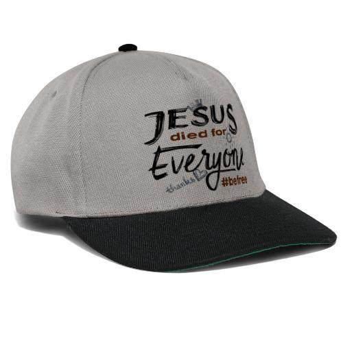 Jesus died for Everyone scwarz - Snapback Cap