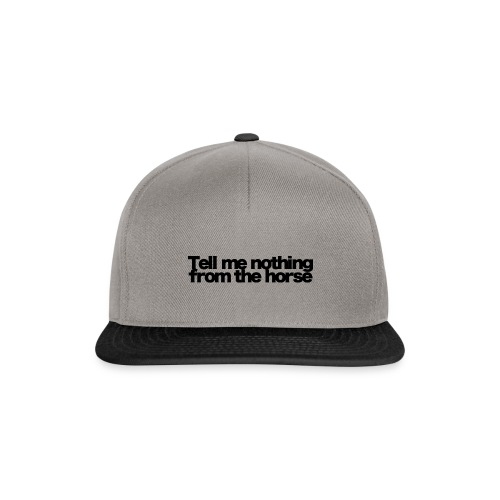 tell me nothing from the horse black 2020 - Snapback Cap