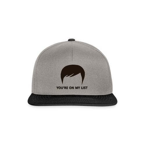 You're on my list! - Snapback Cap