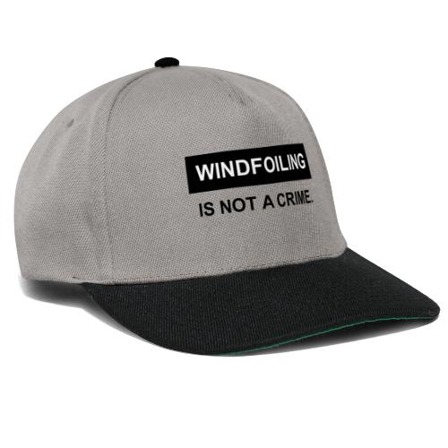 WINDFOILING NOT A CRIME - Snapback Cap