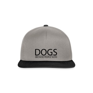 DOGS Because people suck - Snapback Cap
