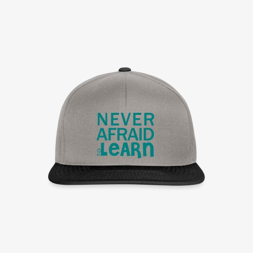 Never afraid to learn - Casquette snapback