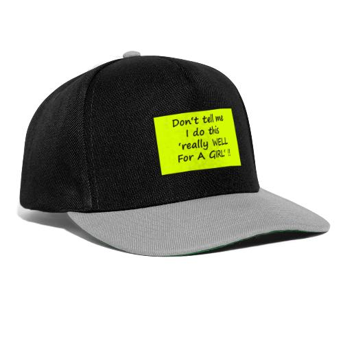 Do not tell me I really like this for a girl - Snapback Cap