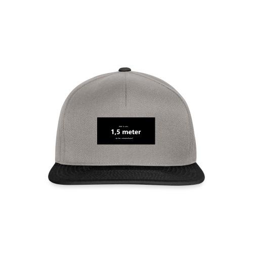 Wat is nou 1,5 meter op een mensenleven? - Snapback cap