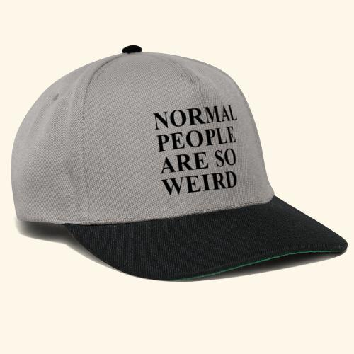 Normal people are so weird - Snapback Cap