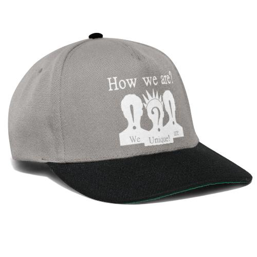 How we are? We are unique! Weiß - Snapback Cap