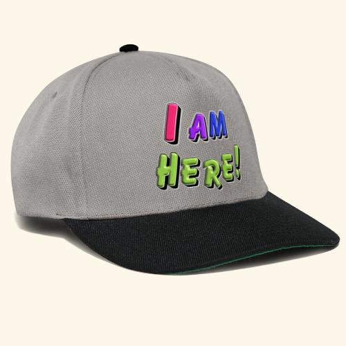 I am here - Snapback Cap
