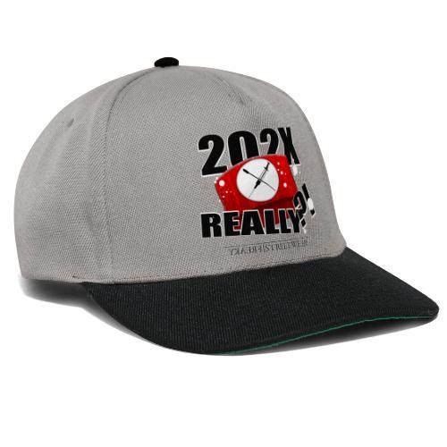 202X really?! - Snapback Cap