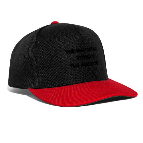 the important thing is the main one - Casquette snapback
