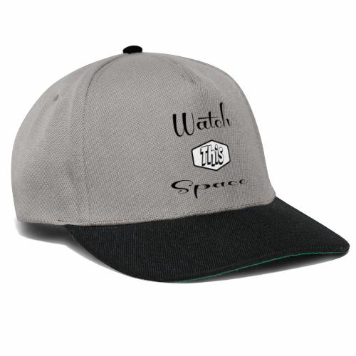Watch This Space 1 (words, script, retro, black) - Snapback Cap
