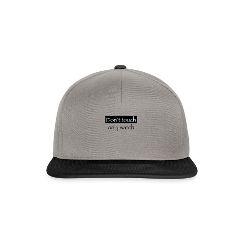 Don´t toch only watch - Snapback Cap