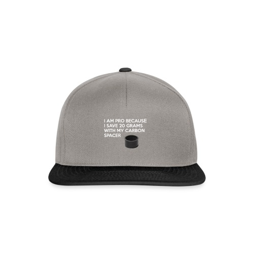 I AM PRO BECAUSE I USE A CARBON SPACER - Snapback-caps