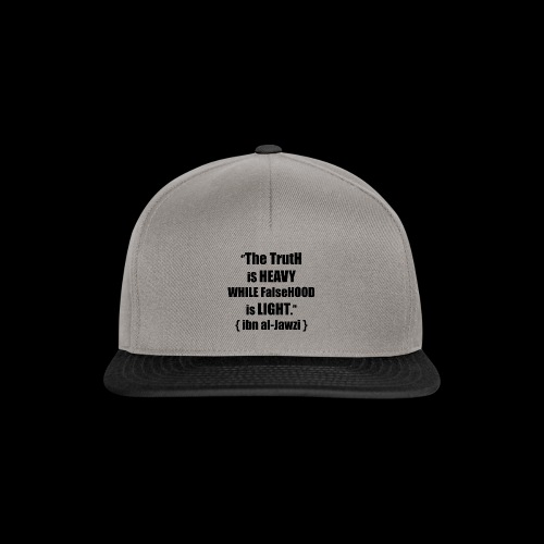 """""""The TrutH is HEAVY WHILE FalseHOOD is LIGHT.'' - Snapback cap"""