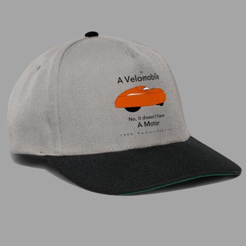 it s a velomobile black text - Snapback Cap