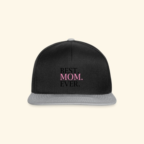 Best Mom Ever nbg 2000x2000 - Snapback Cap