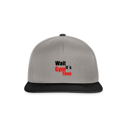wait its gym time - Snapback Cap