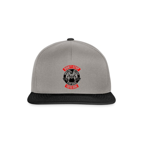 Don't stop when you're tired.Stop when you're done - Snapback Cap