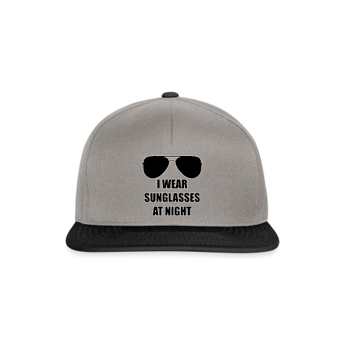 I Wear Sunglasses At Night - Snapback Cap