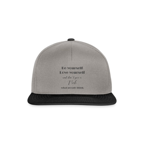 Be yourself Love yourself grey - Snapback Cap