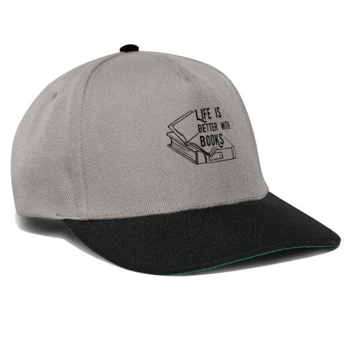 0224 Life is better with books   reader - Snapback Cap