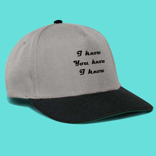 I know You know I know - Casquette snapback