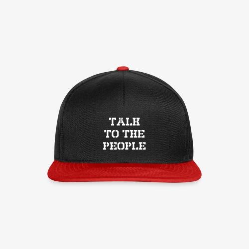 Talk to the people - weiß - Snapback Cap